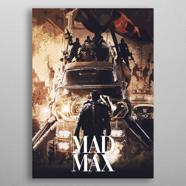 Mad Max Fury Road metal poster