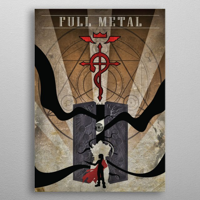 Humankind cannot gain anything without first giving something in return. To obtain, something of equal value must be lost. metal poster