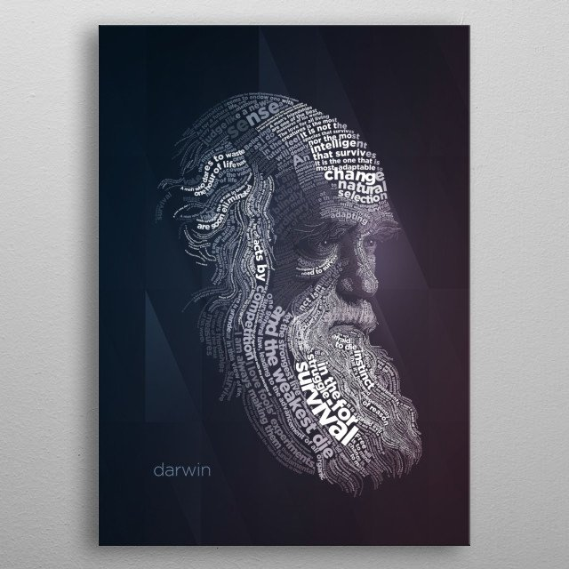 Typographic portrait of Charles Darwin comprised of some of his most notable quotes.  metal poster