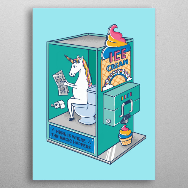 Unicorn Rainbow Ice cream. Here is where the magic happens metal poster