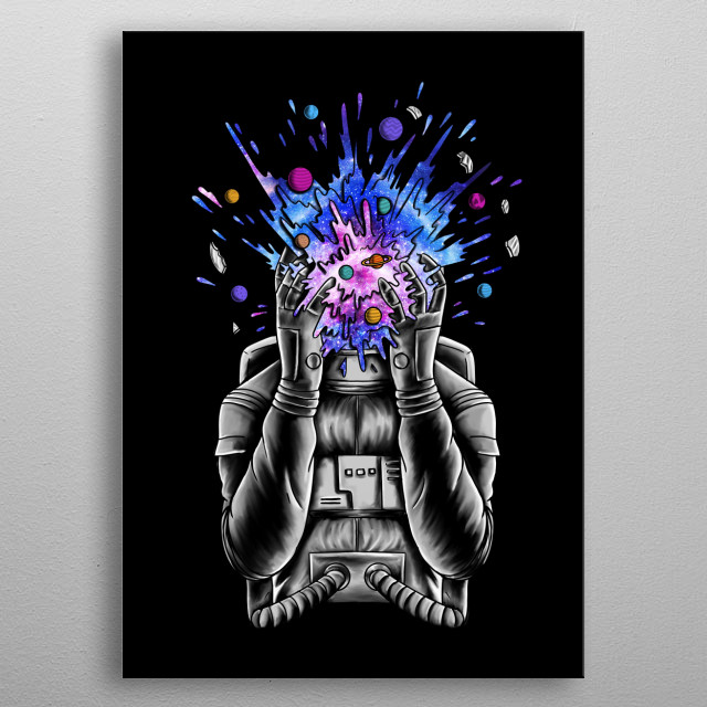 Astronaut and the big bang. Inspired by the space. Perfect for geek, and space lover.  metal poster