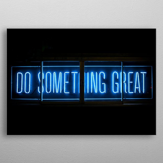 "Blue neon sign that reads ""Do Something Great"" - it's inspirational, it's cool. It's great for an office. metal poster"