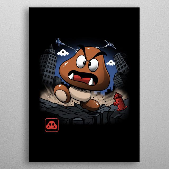 Goomba Kaiju on the loose! metal poster