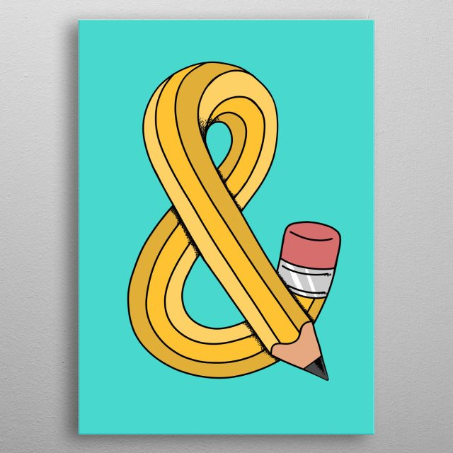 Ampersand Pencil, perfect for graphic designer. metal poster