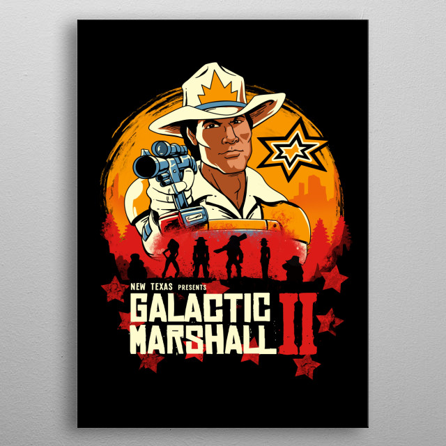 Galactic marshall meets RDR in a classic western showdown. metal poster