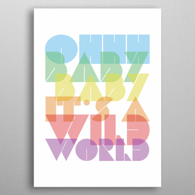 Oh Baby Its a Wild World - Cat Stevens Song Quote metal poster