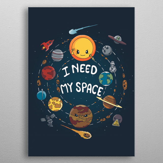 I need my space metal poster