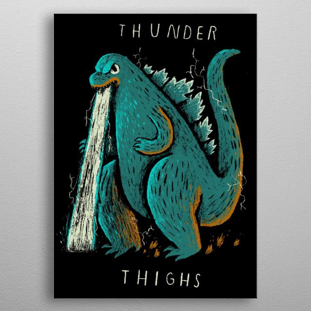 thunder thighs! metal poster