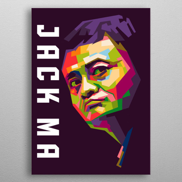 Jack Ma in WPAP illustration.  He is  ceo of Alibaba group metal poster