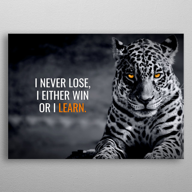 I Never Lose, I Either win or I Learn.  metal poster