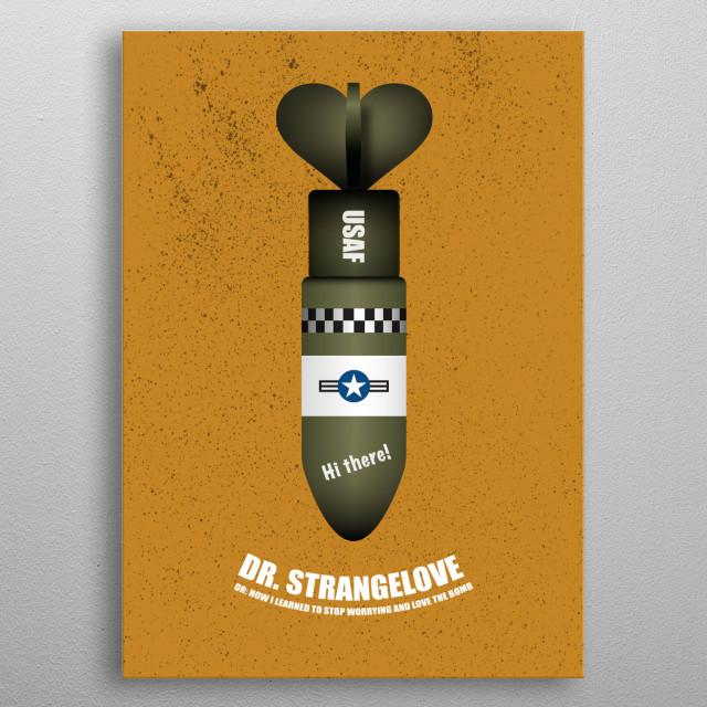 Dr Strangelove Minimalistic Poster Print Metal Posters Displate