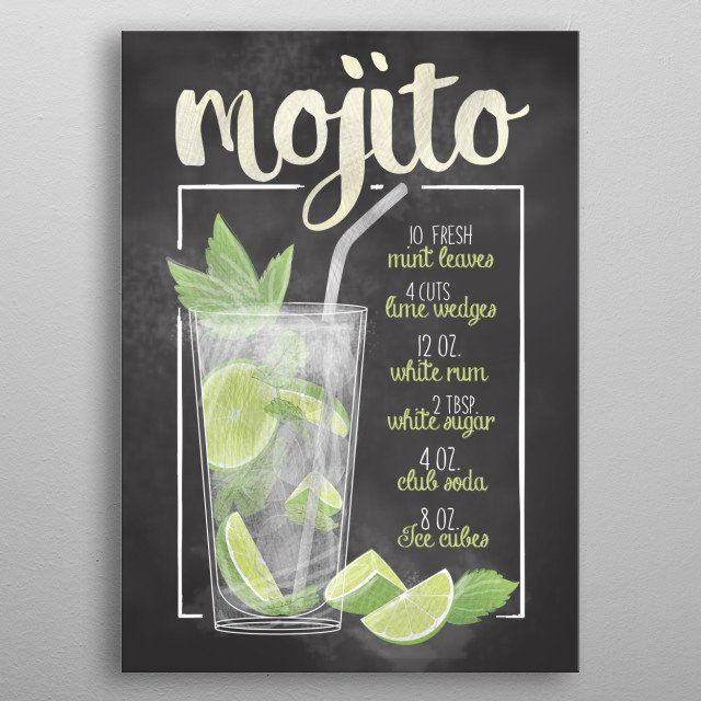 The Cocktail Bar - Mojito. A refreshing drink with bacardi lime mint etc. This is a perfect displate for bars barkeepers kitchen home decor metal poster