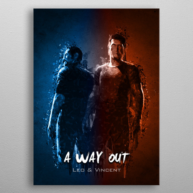 A Way Out - Leo and Vincent metal poster