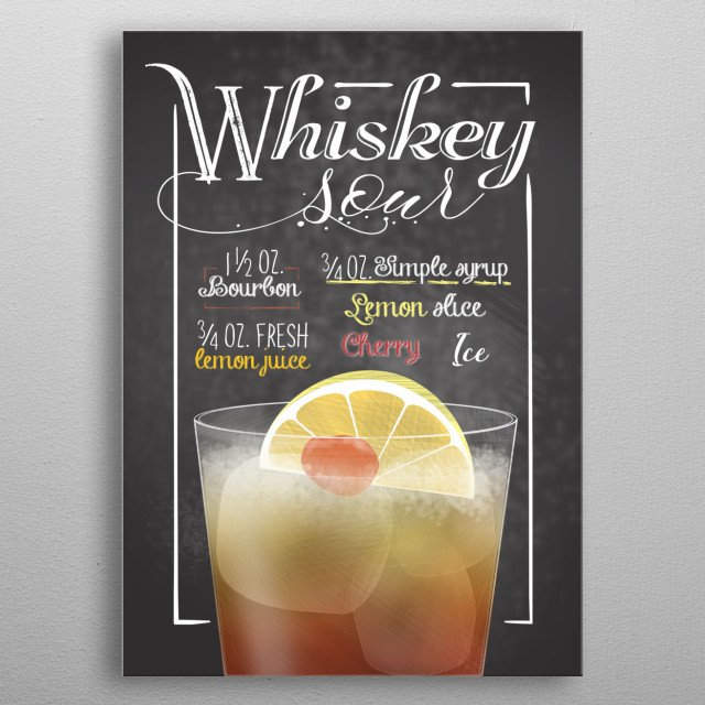 Cocktail Bar - Whiskey Sour Recipe Chalk Board Optic is the perfect wall decor for your home. Also perfect for bars and restaurants metal poster