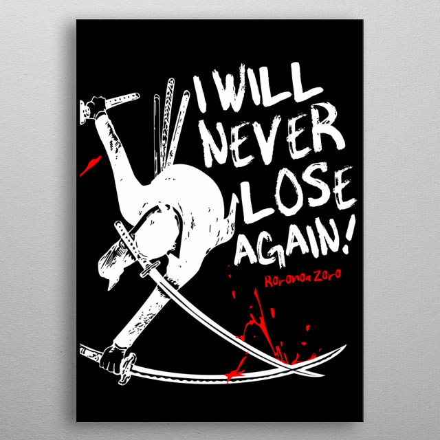 This is an illustration of Zorro with his 3 sword style. Plus a nice quote about not losing again. Zorro trains hard to avoid defeat metal poster