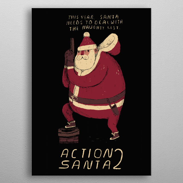 this year santa needs to deal with the naughty list! metal poster