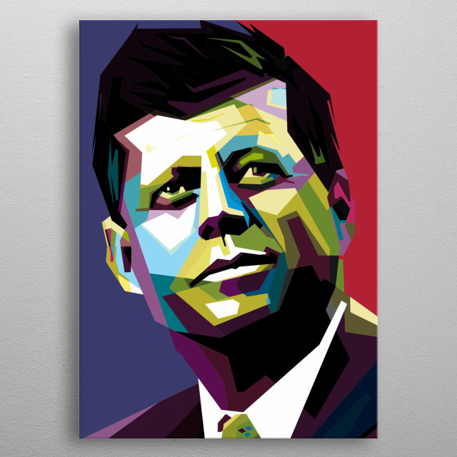 Wedha's Pop Art Portrait of John F Kennedy. He was an American politician who served as the 35th President of the United States.  metal poster
