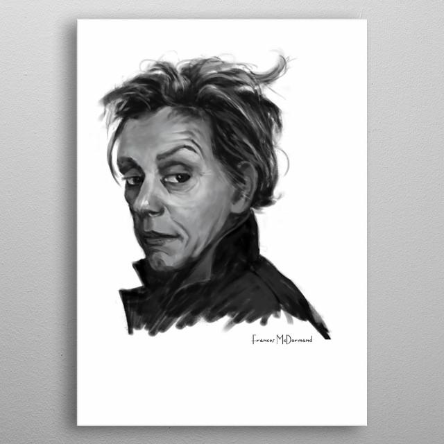 The b&w portrait of Frances McDormand.   metal poster
