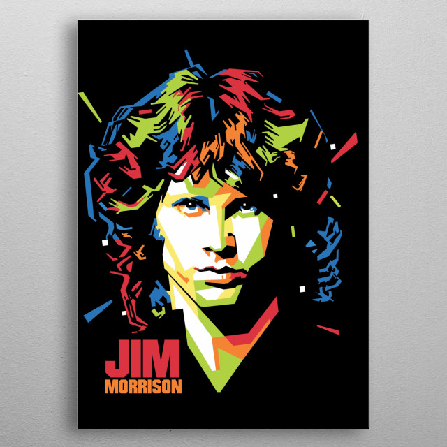 James Douglas Jim Morrison was an American singer, songwriter and poet, best remembered as the lead vocalist of the rock band The Doors metal poster
