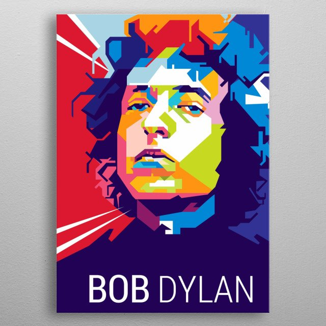 Bob Dylan is an American singer-songwriter, author, and artist who has been an influential figure in popular music metal poster
