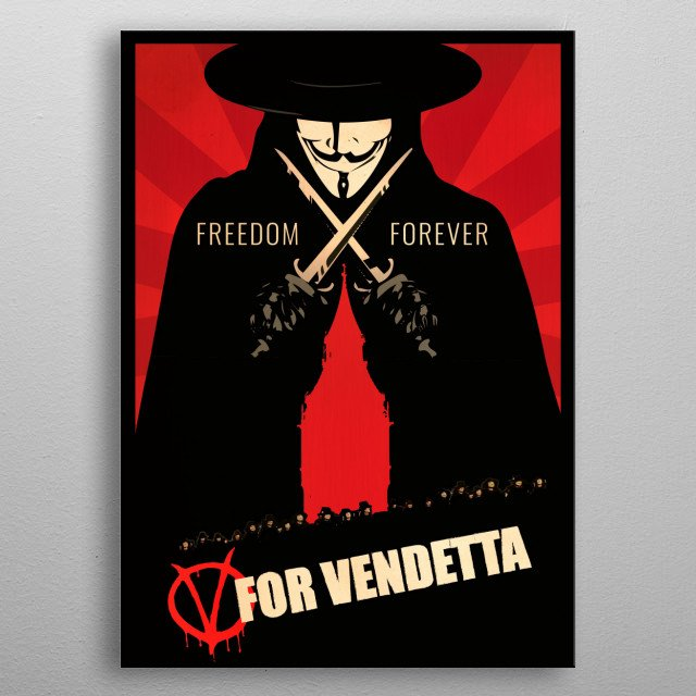 The vigilante known only as V (Hugo Weaving) uses terrorist tactics to fight the oppressors of the world  metal poster