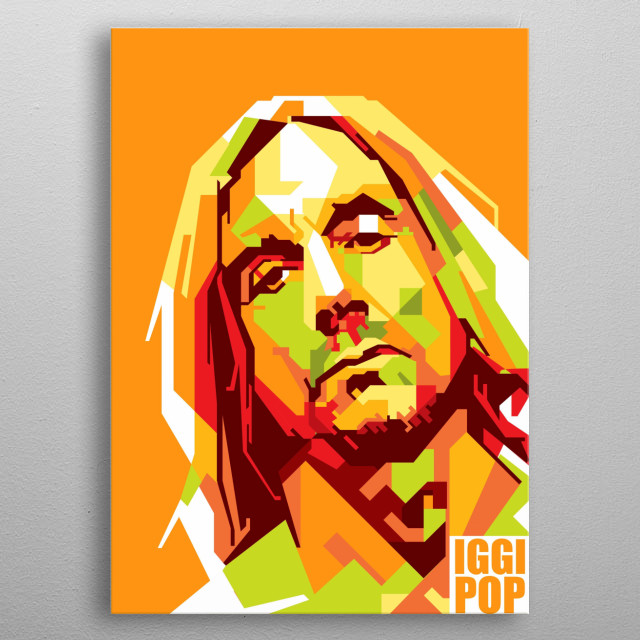 """James Newell Osterberg Jr., known professionally by his stage name Iggy Pop and designated the """"Godfather of Punk"""", is an American singer metal poster"""