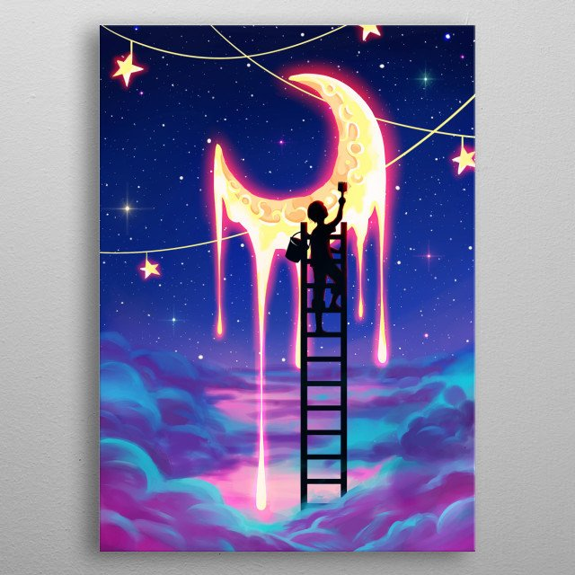 Paint The Moon If you cannot chase your dream, paint it with your own hand metal poster