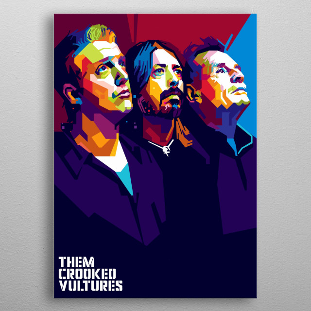 Them Crooked Vultures is a rock supergroup  by John Paul Jones on bass and keyboards, Dave Grohl on drums and Josh Homme metal poster