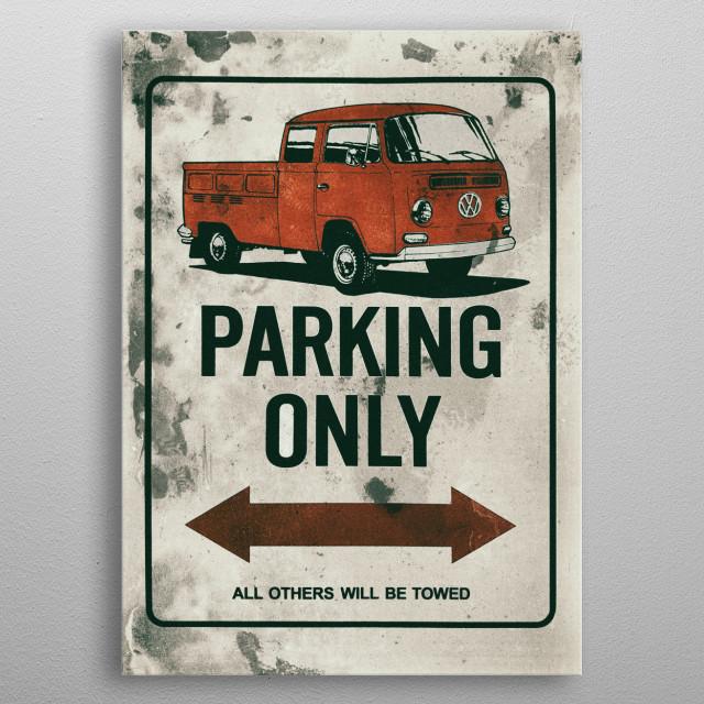 Vintage metal poster of Volks minivan T2 camper cab parking only. Red edition metal poster