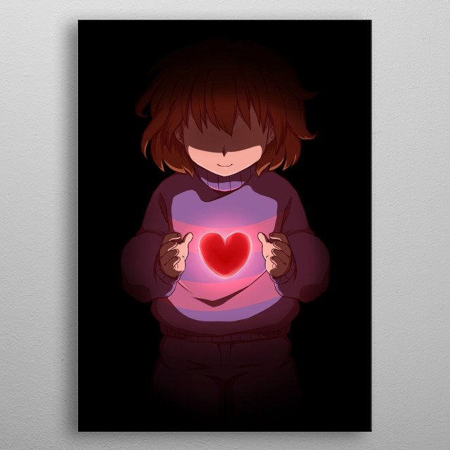 Frisk from undertale  *** You are filled with Determination.***  metal poster