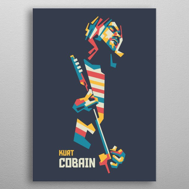 Kurt Cobain In Pop Art Style. Very cool for you rock fans. For your wall decoration and many more. metal poster