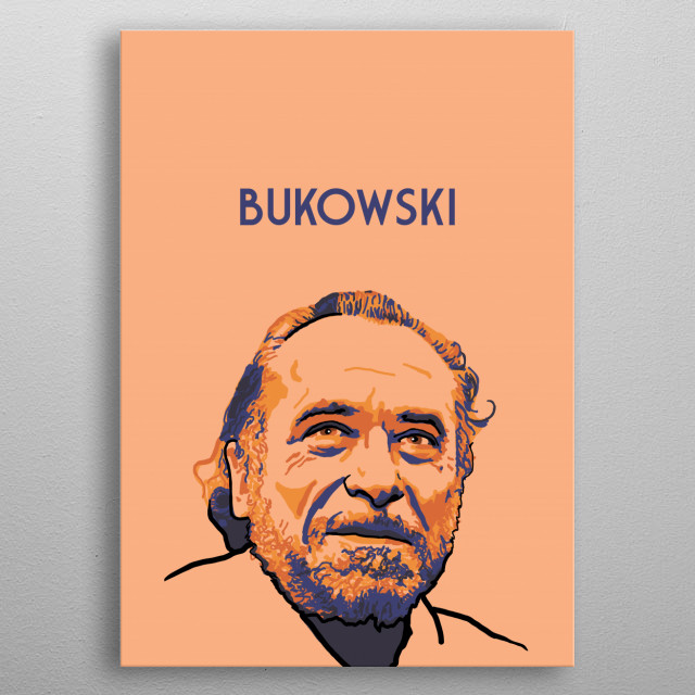 Charles Bukowski metal poster