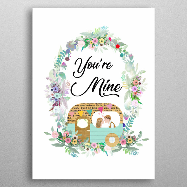 Camper Collage You are mine metal poster