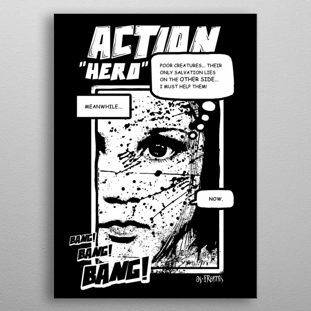 Action heroes are not always heroes. A comic style poster for all comic geeks. metal poster