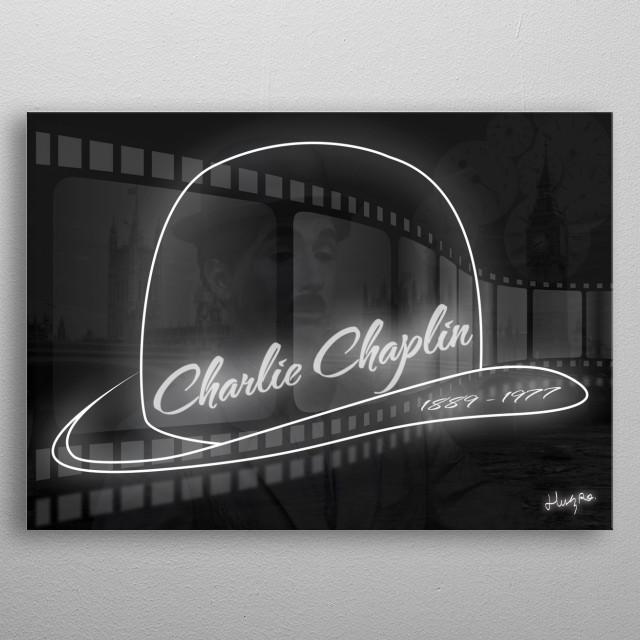 Réalisation graphique photomontage Style : noir et blanc  Charlie Chaplin 1889 - 1977 metal poster