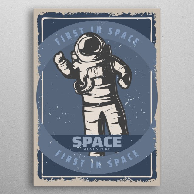 Astronaut as First in Space in a retro style poster. metal poster