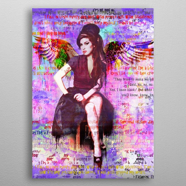 An Art work in tribute to Amy Winehouse who had the voice of an Angel with lyrics and sayings of meaning metal poster