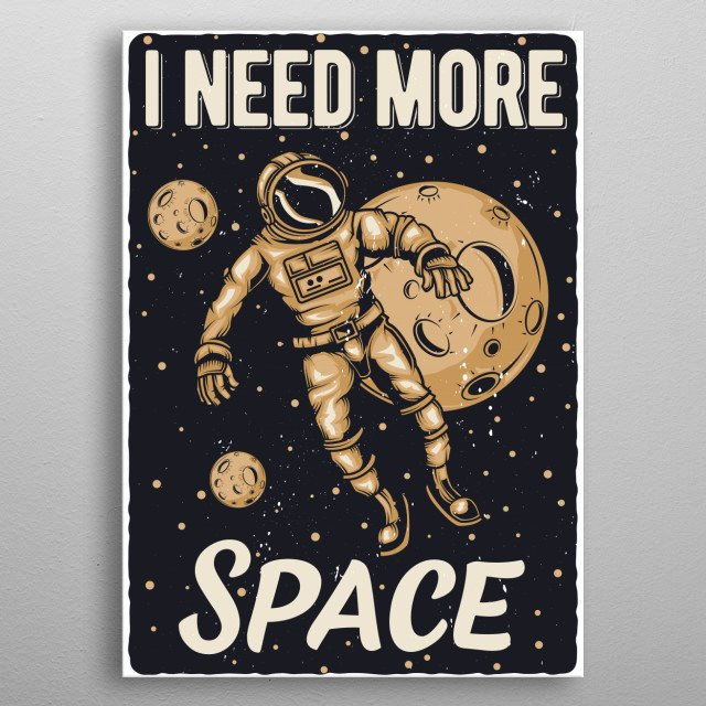 I Need My Space Vintage Astronaut Poster metal poster