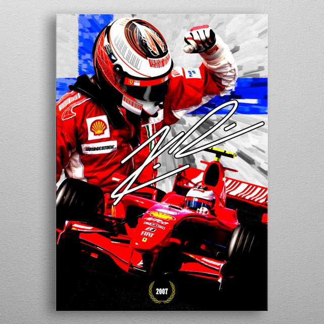 Kimi Raikkonen world f1 champion in 2007 with the the team Ferrari   metal poster