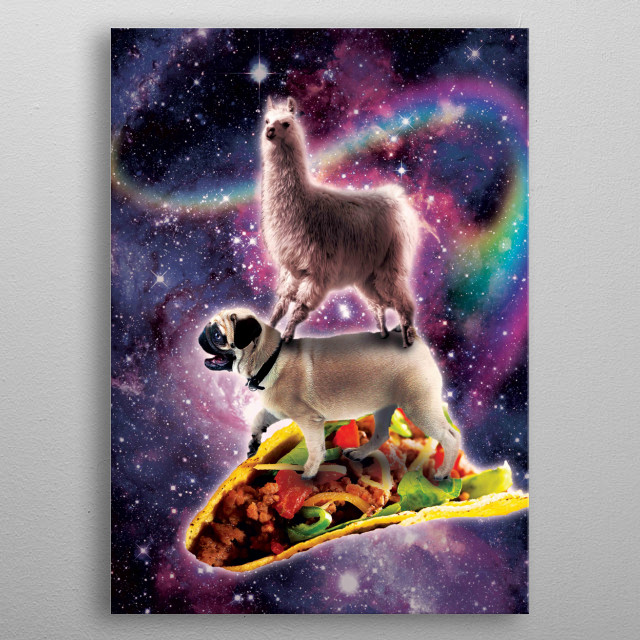 Pick up this funny outer space galaxy llama riding pug on taco design. metal poster