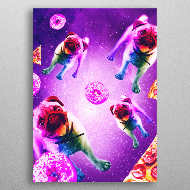 Pick up this funny galaxy pug with pizza and donuts design.  metal poster