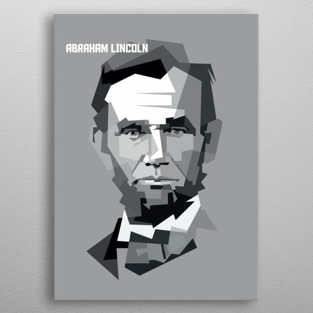 abraham lincoln monochrome original artwork by colies artwork metal poster