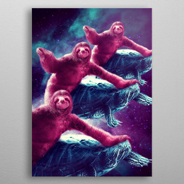 Pick up this crazy funny galaxy sloths and turtles design. metal poster