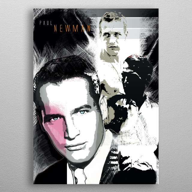Digital Poster design based on Movie Screen Legend, Paul Newman. metal poster