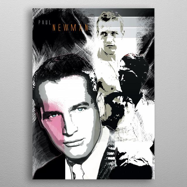 Digital Poster design based on Movie Screen Legend, Paul Newman. metal poster
