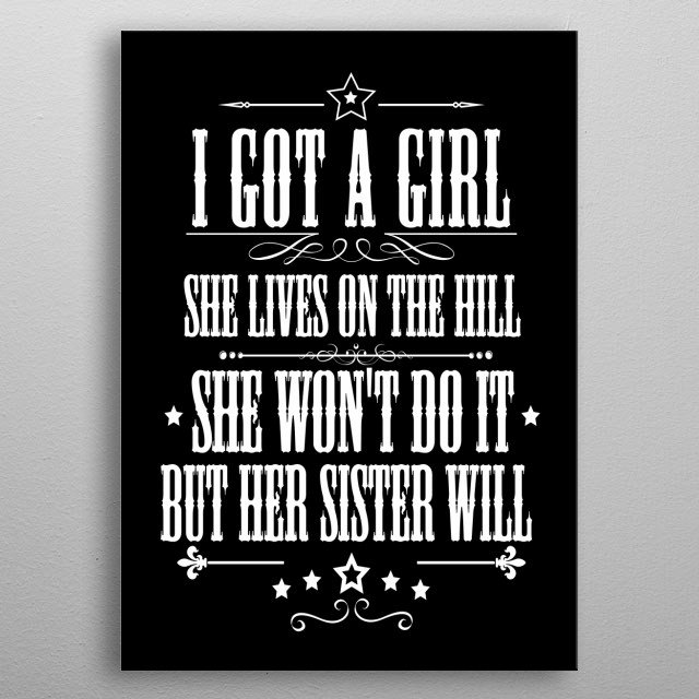 I Got a Girl, she lives on the hill-Rock-Blues-Texas-guitar metal poster