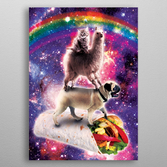 Pick up this funny outer space galaxy cat riding llama riding pug on burrito design.  metal poster
