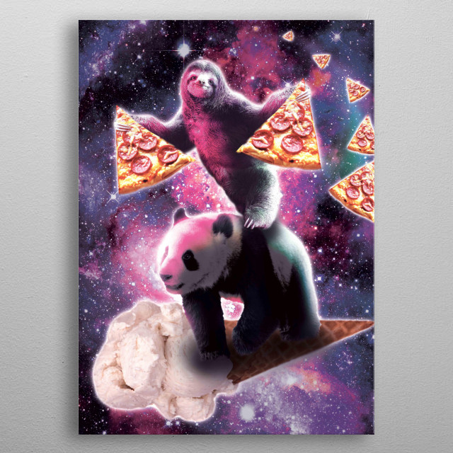 Pick up this funny galaxy sloth with pizza riding panda on ice-cream design. metal poster