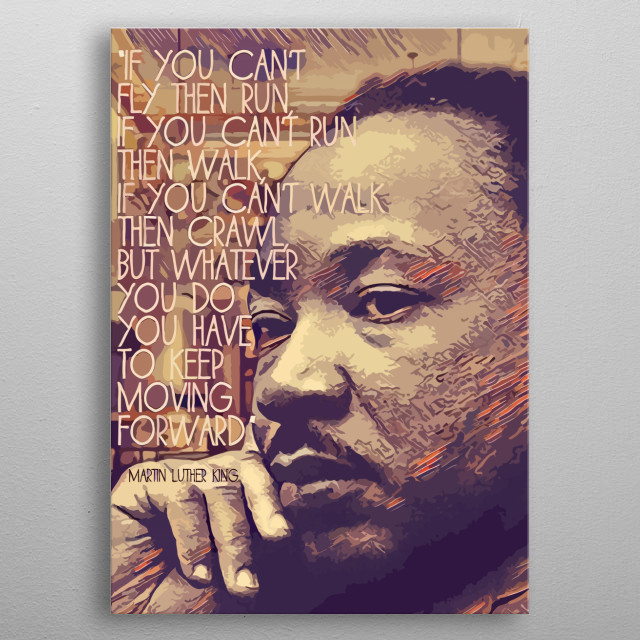 Original artwork created by Top Notch Prints. inspired by the great Martin Luther King  metal poster