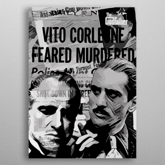 Artwork inspired from the Godfather, created by Top Notch Prints. metal poster